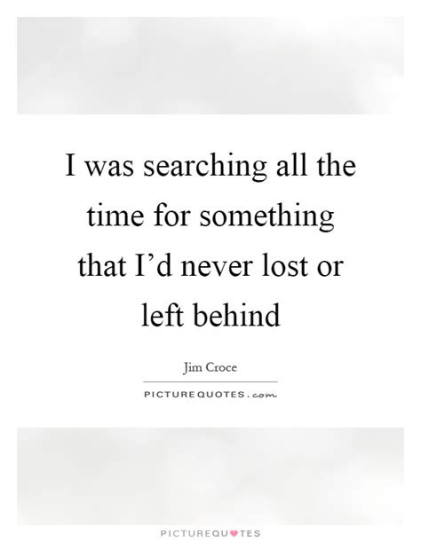 Left Behind Quotes Sayings