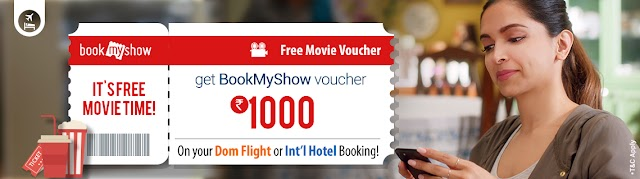 Book domestic flight of minimum ₹4000 or book int'l hotel and get bookmyshow voucher worth ₹1000