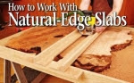How to work with natural edge slabs Woodworking Article - fee plans from WoodworkersWorkshop® Online Store - woodworking articles,lodge edge wood,lumber,furniture,building,full sized patterns,woodworking plans,woodworkers projects,blueprints,drawings,blueprints,how-to-build