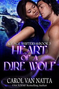 Heart of a Dire Wolf by Carol Van Natta