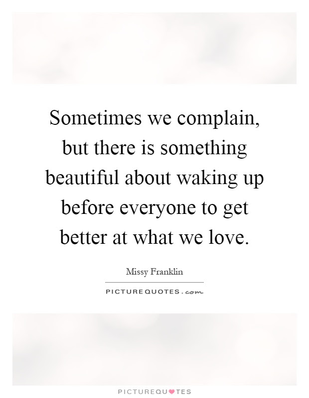 Sometimes We Complain But There Is Something Beautiful About