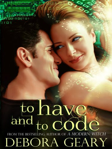 To Have and To Code (A Witch Central Romance) by Debora Geary