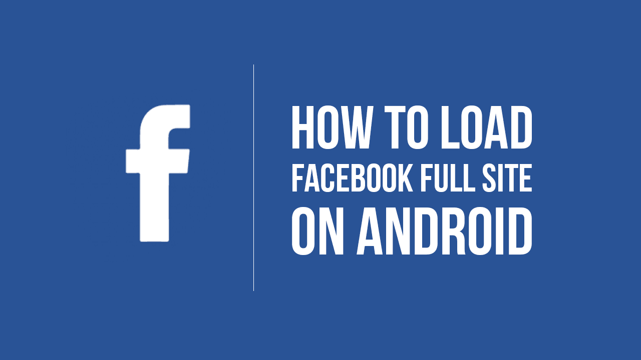 Simple way to Open Facebook Full Site on Android