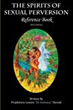 The Spirits of Sexual Perversion Reference Book: 2013 Edition
