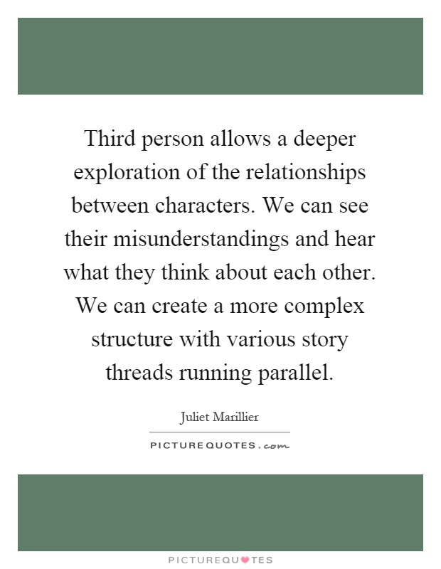 Third Person Allows A Deeper Exploration Of The Relationships