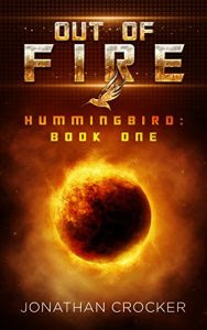 Out of Fire by Jonathan Crocker