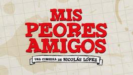 Mis Peores Amigos | filmes-netflix.blogspot.com.br