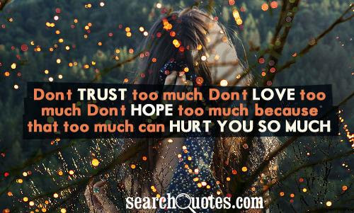 Trust Quotes Quotes About Trust Sayings About Trust