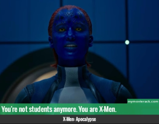 You re not students anymore You are XMen quoteone liners