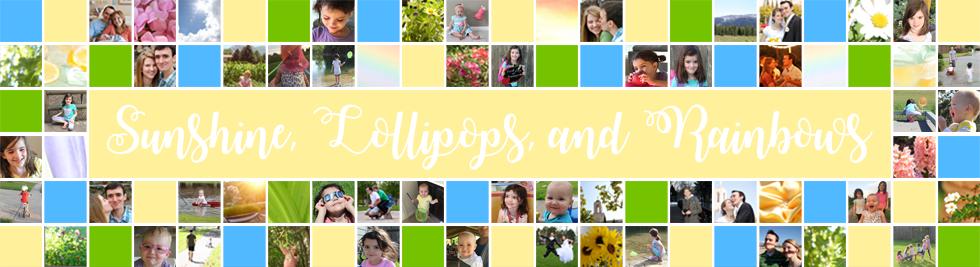 Sunshine, Lollipops, and Rainbows