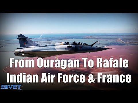 Indian Air Force - From Ouragan To Rafale - The French Legacy