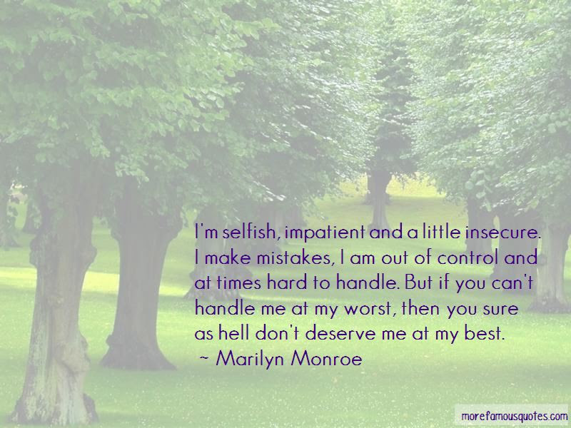 Dont Deserve Me Quotes Top 14 Quotes About Dont Deserve Me From
