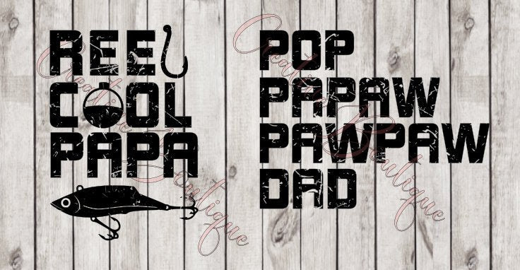 Download Reel Cool Papa Dad Pop Papaw Pawpaw Grandpa Pops Poppy Father S Day Fa Creative Boutique Svg Designs