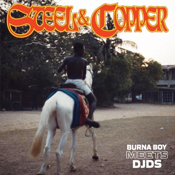 EP: Burna Boy & DJDS - Steel & Copper