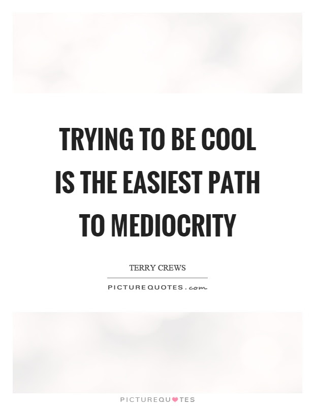 Image result for be cool quotes