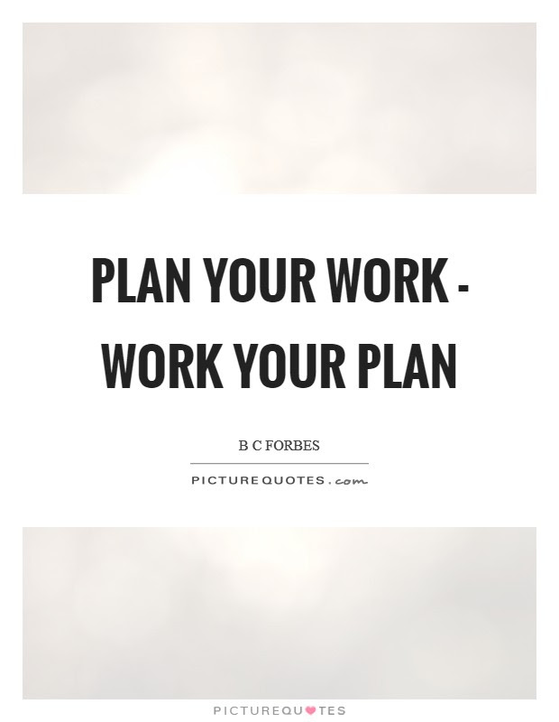 Plan Your Work Work Your Plan Picture Quotes