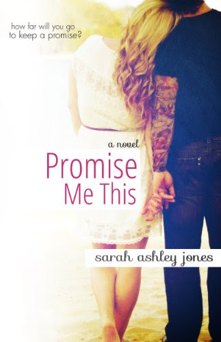 Promise Me This (Promise Me Series) by Sarah Ashley Jones