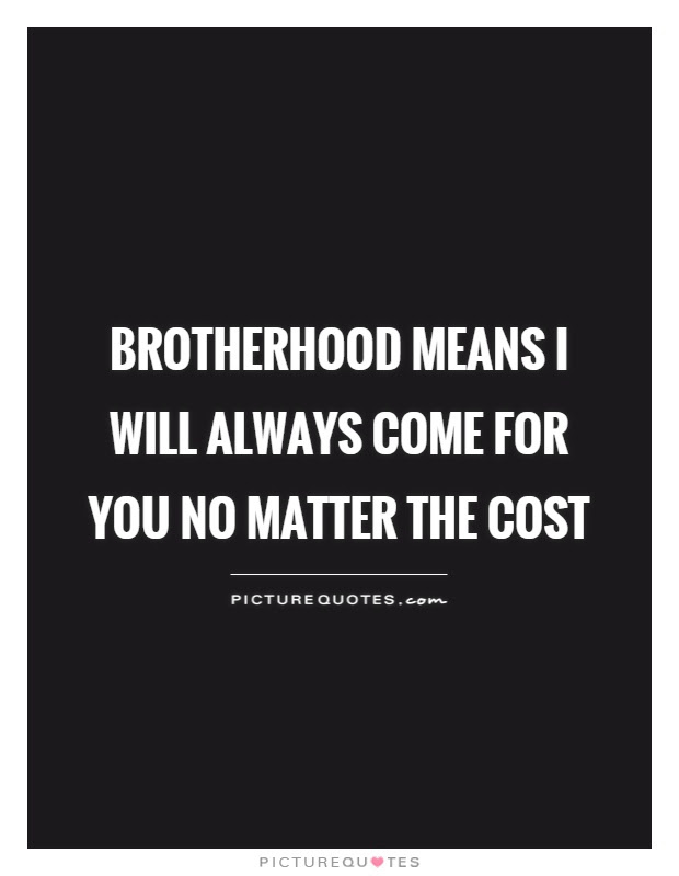 Brotherhood Quotes Sayings Brotherhood Picture Quotes