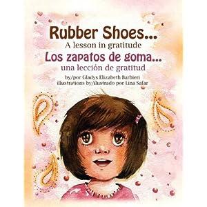 Rubber Shoes: A Lesson in Gratitude / Los zapatos de goma: una lección de gratitud