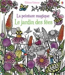 La peinture magique Le jardin des fées