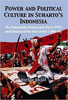 Amazon.com: Power and Political Culture in Suhartos Indonesia: The Indonesian Democratic Party