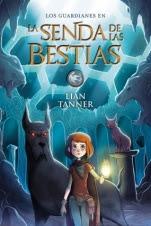 La senda de las bestias (Los guardianes III) Lian Tanner