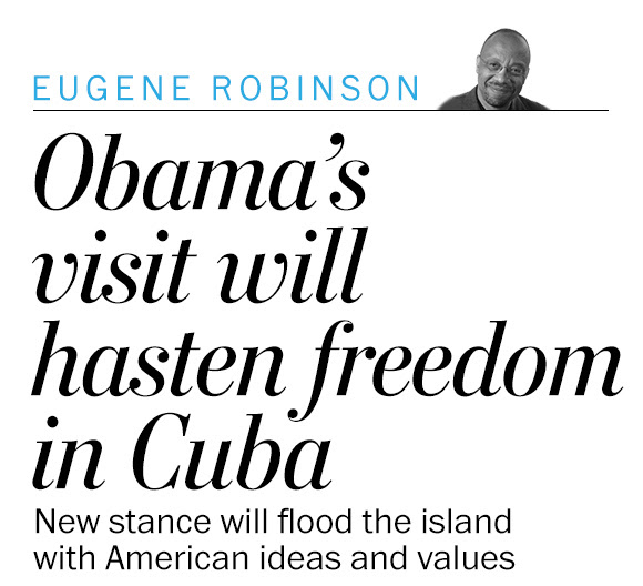 Obama's visit will hasten freedom in Cuba