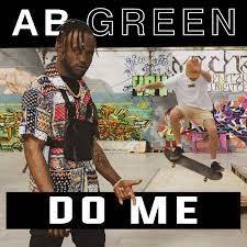 Ab Green – Do Me