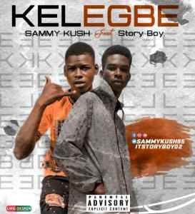 [MUSIC] Sammy Kush ft Story boy – Kelegbe