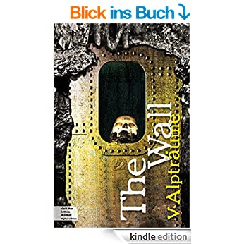 http://www.amazon.de/The-Wall-Teil-5-Alptr%C3%A4ume-ebook/dp/B00Q5JDLD8/ref=pd_sim_kinc_2?ie=UTF8&refRID=05Z9S7M0FNDSHZCRP64A