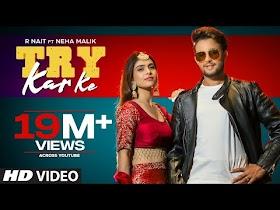Try Kar Ke (Full Song) R Nait Ft. Neha Malik | Music Empire | New Punjabi Song 2021