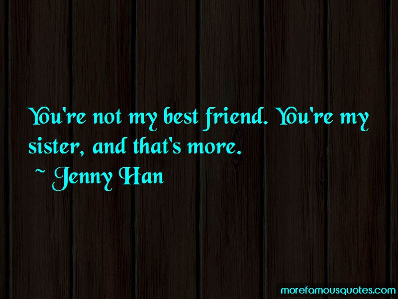 Best Friend And Sister Quotes Top 21 Quotes About Best Friend And