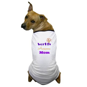 World's Awesome Mom Dog T-Shirt