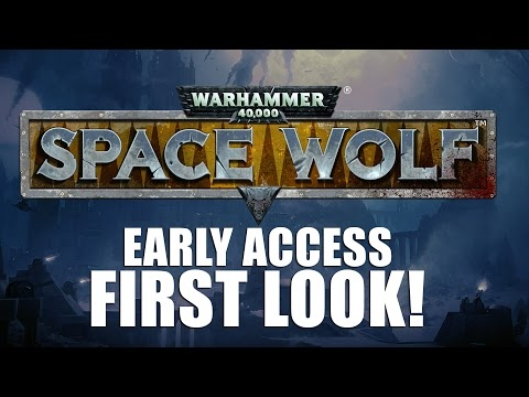 WH40K: Space Wolf (PC) Early access first look