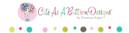 Cute As A Button Designs