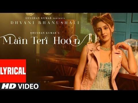 Main Teri Hoon Lyrical Video (Song) | Dhvani Bhanushali | Sachin - Jigar...