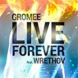 Live Forever (Acoustic Version) [feat. Wrethov]