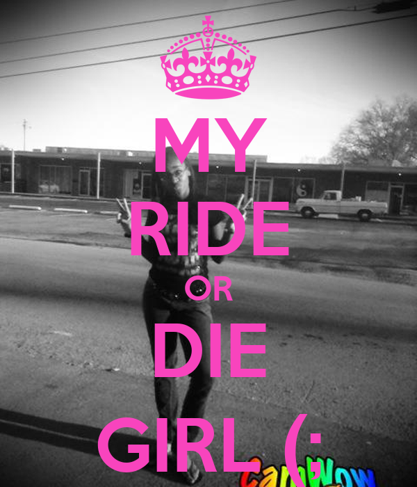 Your Ride Or Die Chick Images