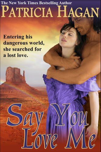 Say You Love Me by Patricia Hagan