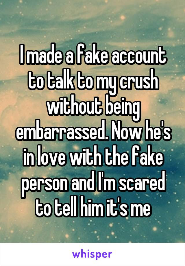 I Made A Fake Account To Talk To My Crush Without Being Embarrassed