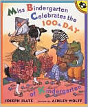 Miss Bindergarten Celebrates the 100th Day of Kindergarten by Joseph Slate: Book Cover