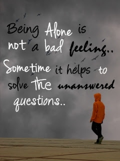 Being Alone Is Not A Bad Feeling Sometime It Helps To Solve The