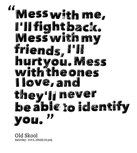 Mess With Me Quotes