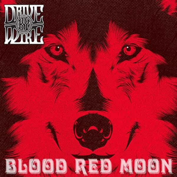 Drive By Wire - Blood Red Moon Single Cover