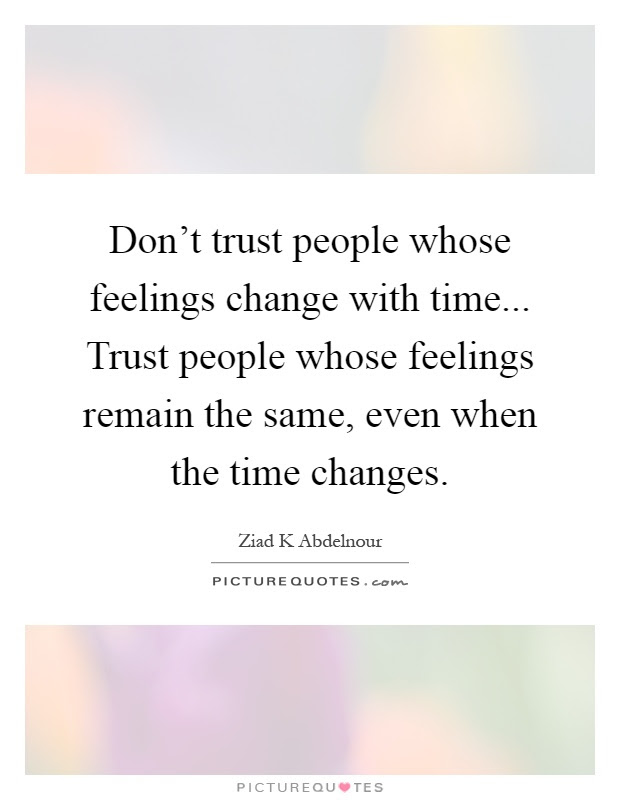Feelings Change Quotes Sayings Feelings Change Picture Quotes