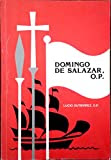Domingo de Salazar, O.P: First bishop of the Philippines, 1512-1594 : a study of his life and work
