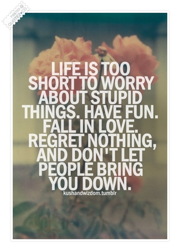 Life Is Too Short To Worry Life Quote Quotezco