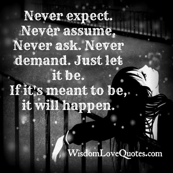 If Its Meant To Be It Will Happen Wisdom Love Quotes