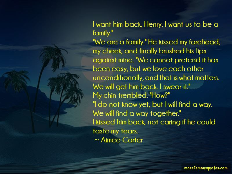 I Want Him Back Quotes Top 39 Quotes About I Want Him Back From