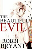 The Beautiful Evil by Robbi Bryant